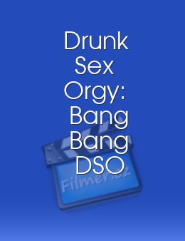 Drunk Sex Orgy Bang Bang DSO Revolution!