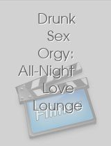 Drunk Sex Orgy All-Night Love Lounge
