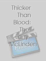 Thicker Than Blood The Larry McLinden Story