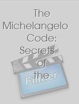 The Michelangelo Code: Secrets of the Sistine Chapel