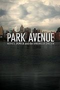 Park Avenue Money Power and the American Dream