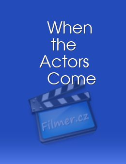 When the Actors Come