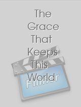 The Grace That Keeps This World download