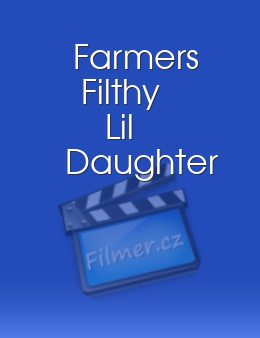 Farmers Filthy Lil Daughter download