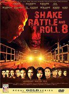 Shake Rattle and Roll 8