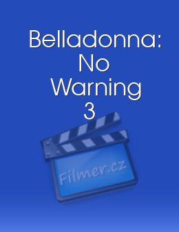 Belladonna No Warning 3