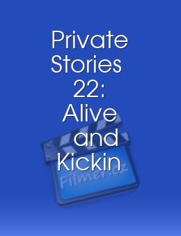 Private Stories 22 Alive and Kickin