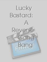 Lucky Bastard: A Reverse Gang Bang 3 download