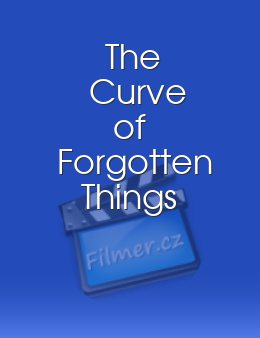 The Curve of Forgotten Things