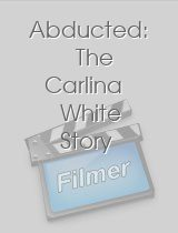 Abducted: The Carlina White Story download