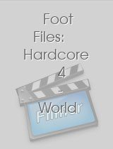 Foot Files: Hardcore 4 - World Foot Sex!