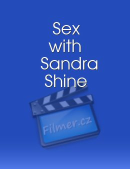 Sex with Sandra Shine