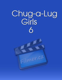 Chug-a-Lug Girls 6