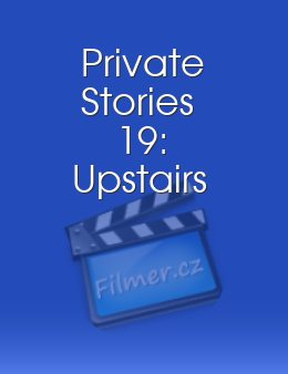 Private Stories 19: Upstairs