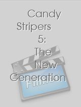 Candy Stripers 5 The New Generation