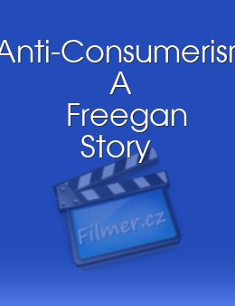 Anti-Consumerism: A Freegan Story download
