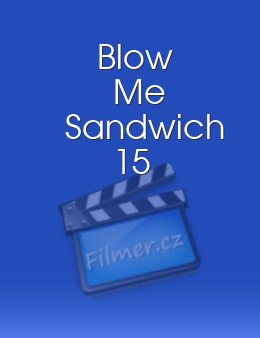 Blow Me Sandwich 15 download