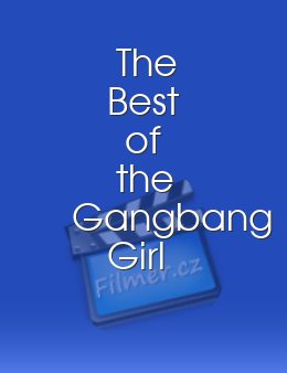 The Best of the Gangbang Girl