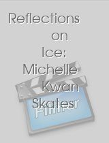 Reflections on Ice: Michelle Kwan Skates to the Music of Disneys Mulan
