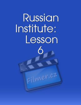 Russian Institute Lesson 6