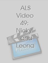 ALS Video 49: Nicky and Leona