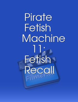 Pirate Fetish Machine 11: Fetish Recall - Fact or Friction?
