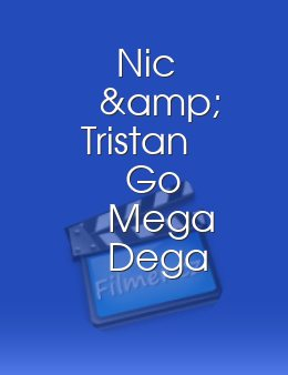 Nic & Tristan Go Mega Dega download