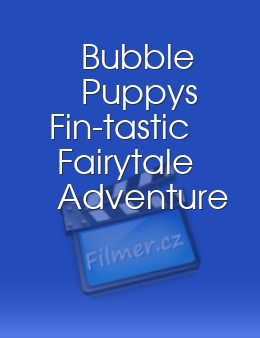 Bubble Puppys Fin-tastic Fairytale Adventure