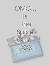 OMG... Its the Spice Girls XXX Parody