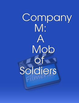 Company M A Mob of Soldiers