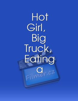 Hot Girl, Big Truck, Eating a Popsicle download