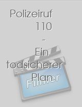 Polizeiruf 110 - Ein todsicherer Plan download