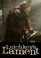 Latchkeys Lament