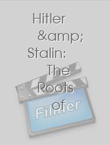 Hitler & Stalin: The Roots of Evil