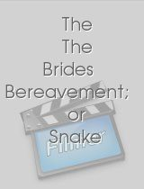 The The Brides Bereavement; or Snake in the Grass