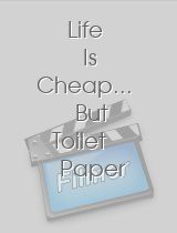 Life Is Cheap.. But Toilet Paper Is Expensive