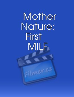 Mother Nature: First MILF