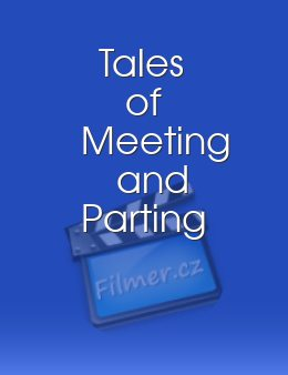Tales of Meeting and Parting