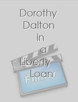 Dorothy Dalton in a Liberty Loan Appeal