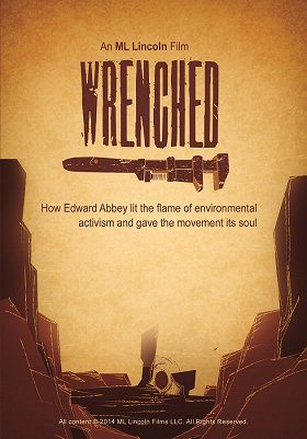 Wrenched: The Legacy of The Monkey Wrench Gang