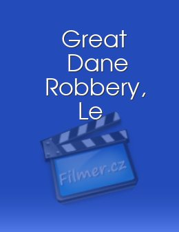 Great Dane Robbery, Le