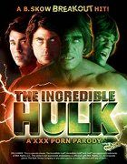 The Incredible Hulk: A XXX Porn Parody