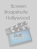 Screen Snapshots Hollywood on the Ball