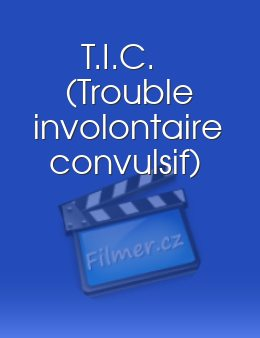 T.I.C. Trouble involontaire convulsif download