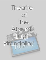 Theatre of the Absurd Luigi Pirandello Six Characters in Search of an Author