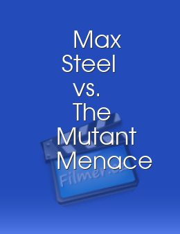 Max Steel vs. The Mutant Menace
