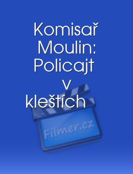 Komisař Moulin: Policajt v kleštích download