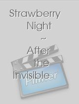 Strawberry Night ~ After the Invisible Rain