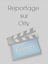 Reportage sur Orly