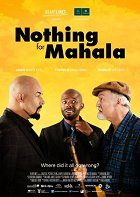 Nothing for Mahala